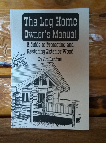 The Log Home Owners' Manual