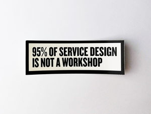 "Sticker set ""95% of service design is not a workshop"""