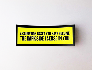 "Sticker set ""Assumption based you have become. The dark side I sense in you."""