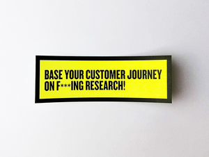 "Sticker set ""Base your customer journey on f***ing research!"""