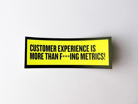 "Sticker set ""Customer experience is more than f***ing metrics!"""