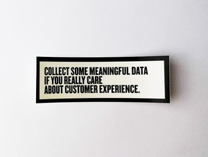"Sticker set ""Collect some meaningful data if you really care about customer experience"""