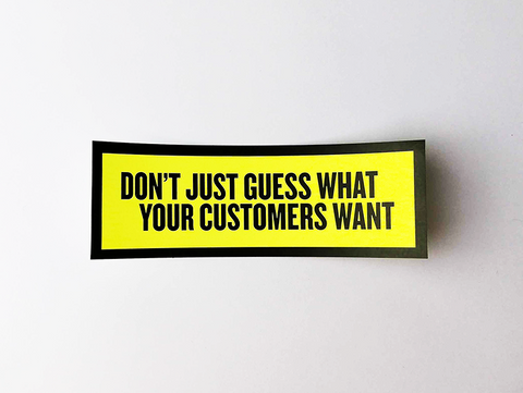 "Sticker set ""Don't just guess what your customers want"""