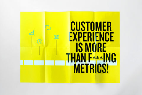 "Poster ""Customer experience is more than f***ing metrics!"""