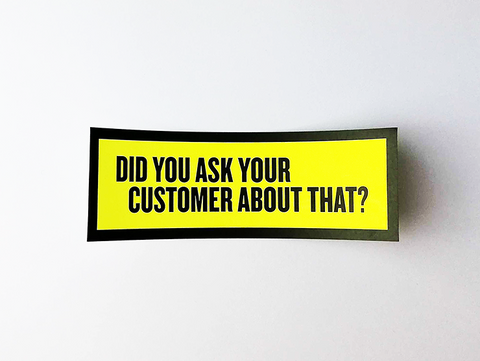 "Sticker set ""Did you ask your customer about that?"""