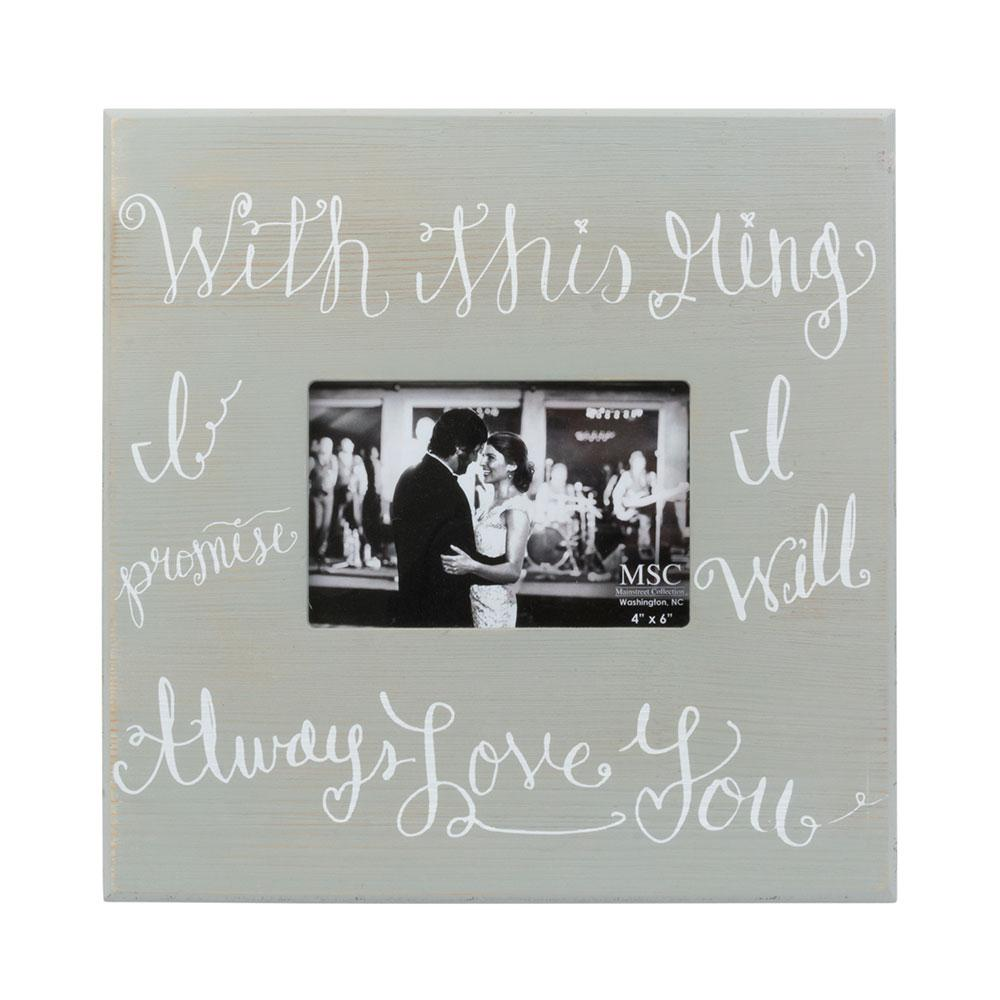 With this ring I promise I will always love you photo frame