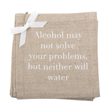 "Load image into Gallery viewer, ""Alcohol may not solve your problems"" Linen Cocktail Napkins"