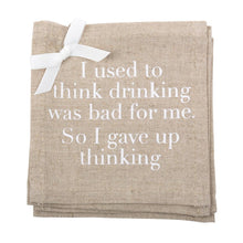 """I gave up thinking"" Linen Cocktail Napkins"