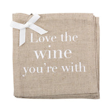 """Love the wine you're with"" Linen Cocktail Napkins"