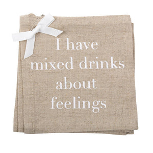 """I have mixed drinks about feelings"" Linen Cocktail Napkins"