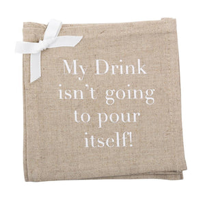 """My Drink isn't going to pour itself"" Linen Cocktail Napkins"