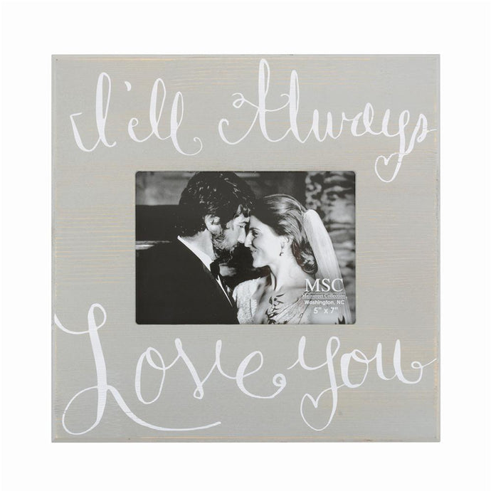 Front view of I'll Always Love You photo frame