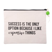 Success is the only option because I like expensive things Cosmetic Pouch, black print on natural