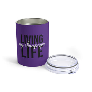 Living - Deep Violet Tumbler 10oz - Bubbles Make Me Happy