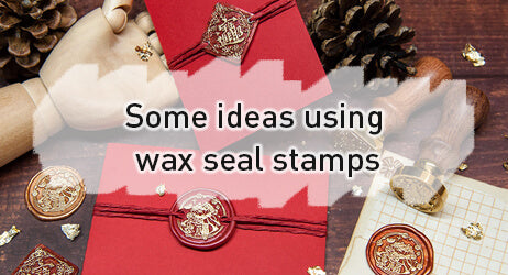 Some ideas using wax seal stamps