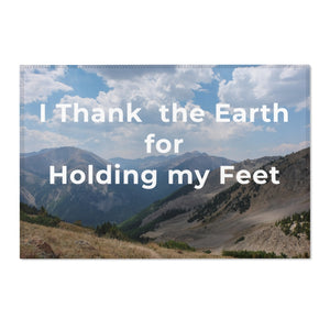 I Thank the Earth for Holding my Feet Sit Mat and Area Rug
