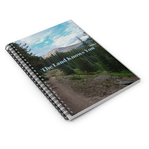 The Land Knows You Spiral Notebook