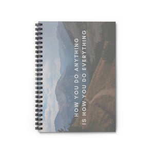 How You do Anything is how you do Everything Notebook