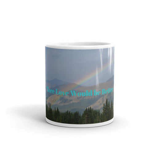 More Love Would be Better Art Mug