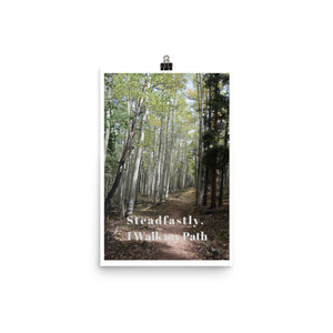 Steadfastly I Walk my Path Quote Art Photo Print