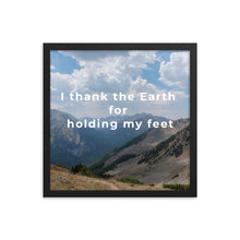 Load image into Gallery viewer, I Thank the Earth quote photo art print, Framed