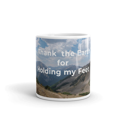 I Thank the Earth for Holding my Feet Art Mug