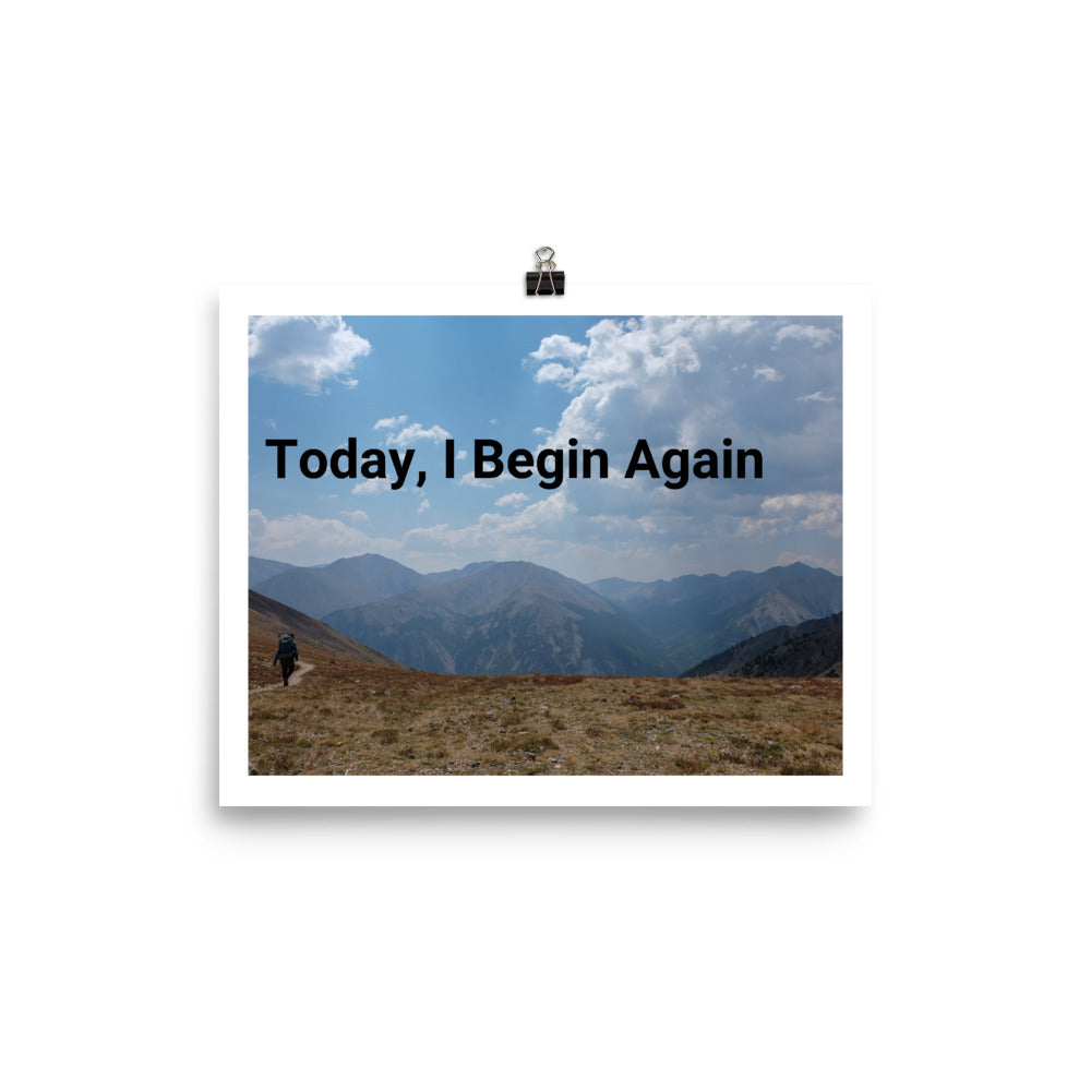 Today, I Begin Again Quote Photo Art Print