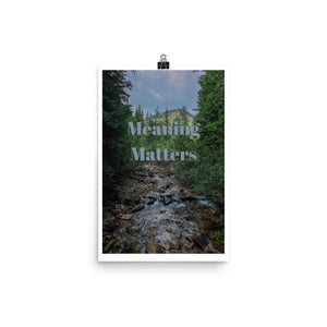 Meaning Matters Quote Art Photo Print