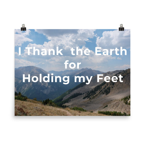 I Thank The Earth For Holding My Feet Quote Art Print