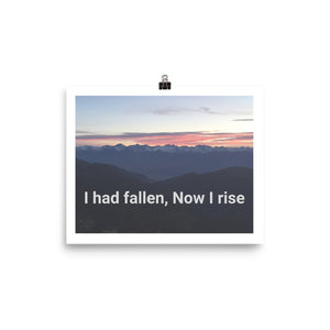 I Had Fallen, Now I Rise Art Print Poster