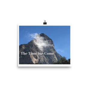 The Time Has Come Quote Art Photo Print