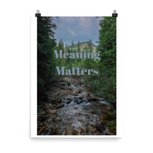 Load image into Gallery viewer, Meaning Matters Quote Art Photo Print