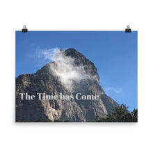 Load image into Gallery viewer, The Time Has Come Quote Art Photo Print