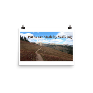Paths are Made by Walking Quote Art Photo Print