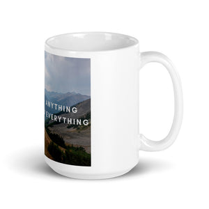 How You Do Anything is How You Do Everything Art Print Mug