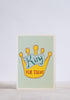 King for Today Greeting Card