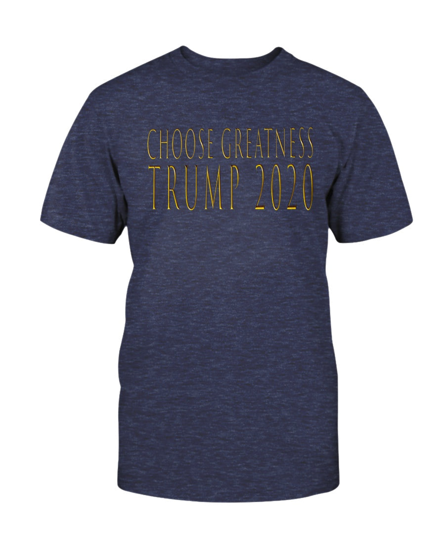 Choose Greatness Trump 2020  T-Shirt