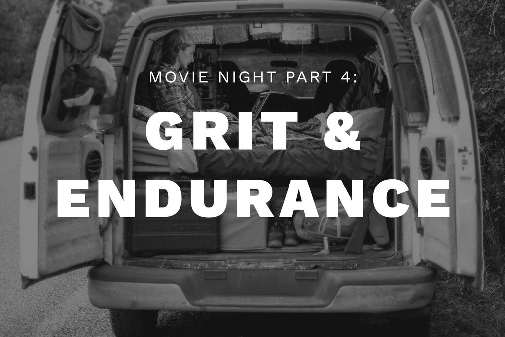 MOVIE NIGHT, PT. 4: GRIT & ENDURANCE