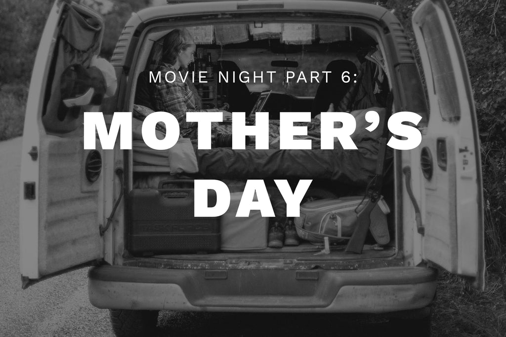 Movie Night, Pt. 6: Mother's Day