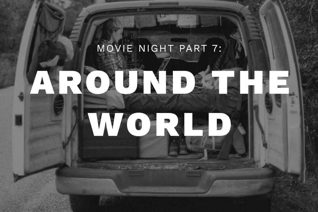 Movie Night, Pt. 7: Around the World
