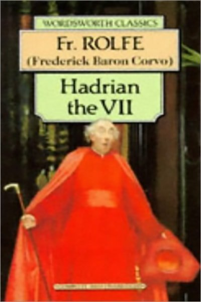 Hadrian the VII (Wordsworth Classics) - Used