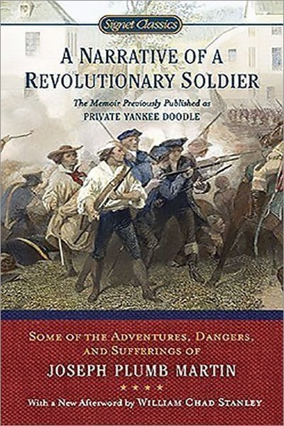 A Narrative of a Revolutionary Soldier: Some Adventures, Dangers, and Sufferings of Joseph Plumb Martin - Used