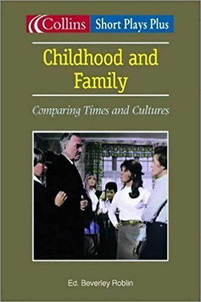 Collins Drama - Childhood and Family: Comparing times and cultures - Used