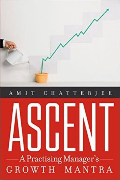 Ascent: A Practising Manager's Growth Mantra - Used