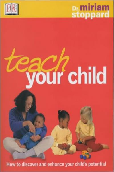 Teach Your Child (Dk Dr Miriam Stoppard) - Used