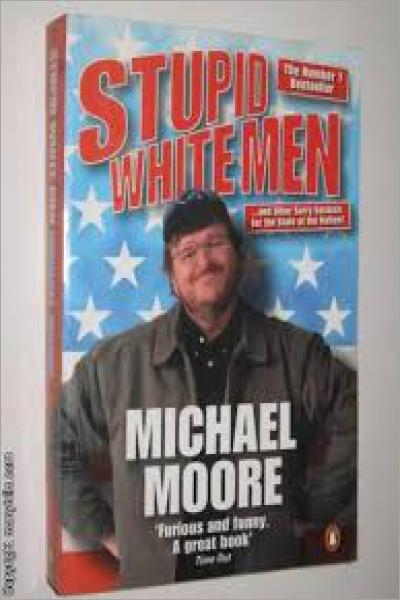 Stupid white men : and other sorry excuses for the state of the nation! - Used