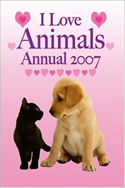 I Love Animals Annual 2007 - Used