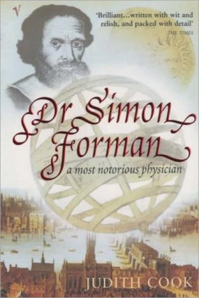 Dr. Simon Forman: A Most Notorious Physician - Used