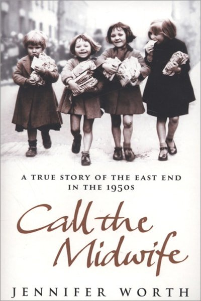 Call the Midwife: A True Story of the East End in the 1950s - Used