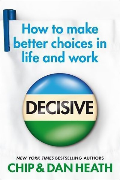 Decisive: How to make better choices in life and work - Used